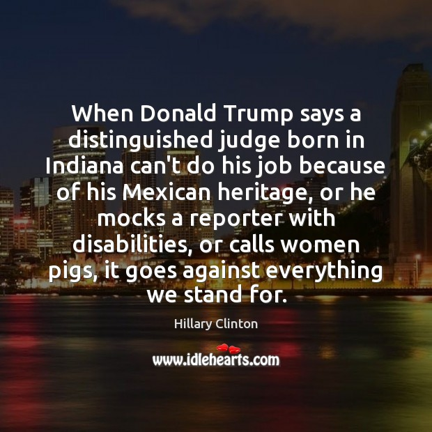 Image, When Donald Trump says a distinguished judge born in Indiana can't do