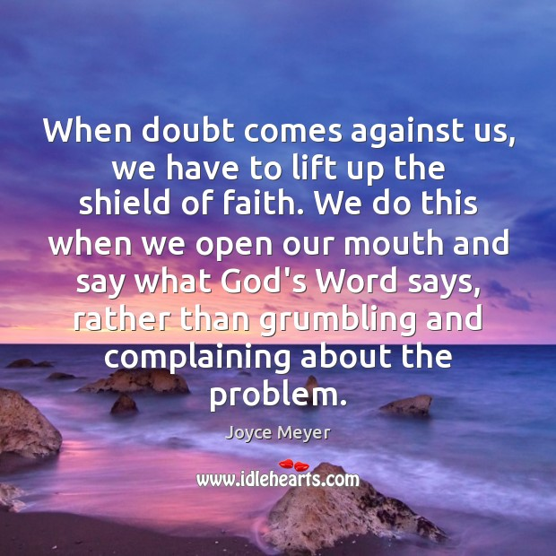 Image, When doubt comes against us, we have to lift up the shield