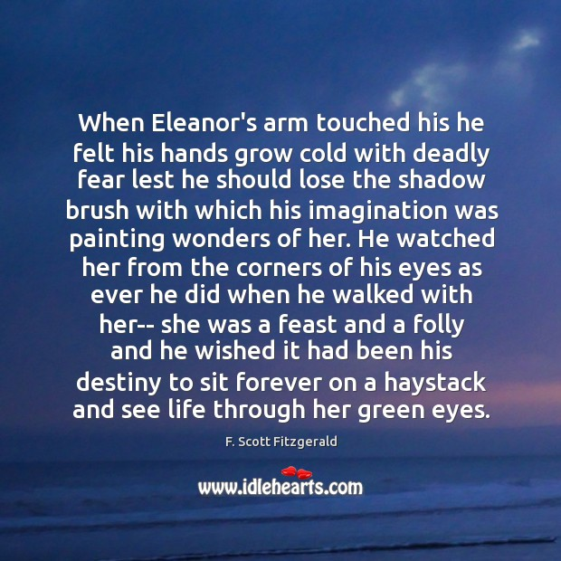 When Eleanor's arm touched his he felt his hands grow cold with Image