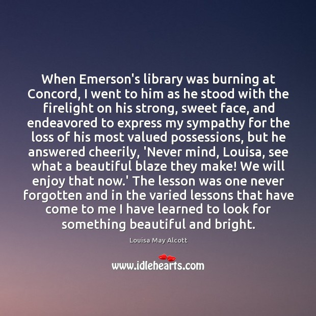 When Emerson's library was burning at Concord, I went to him as Image