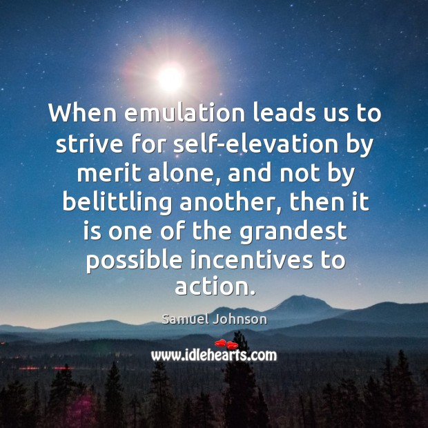Image, When emulation leads us to strive for self-elevation by merit alone, and
