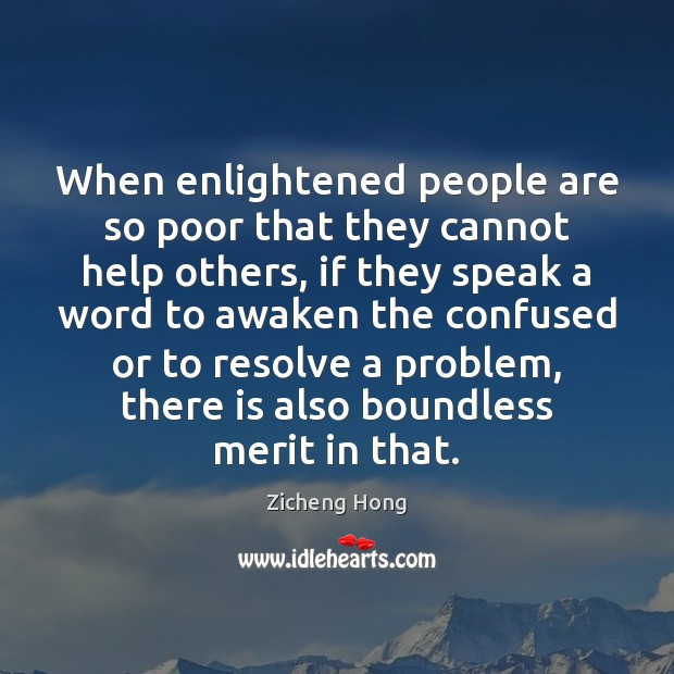 When enlightened people are so poor that they cannot help others, if Zicheng Hong Picture Quote
