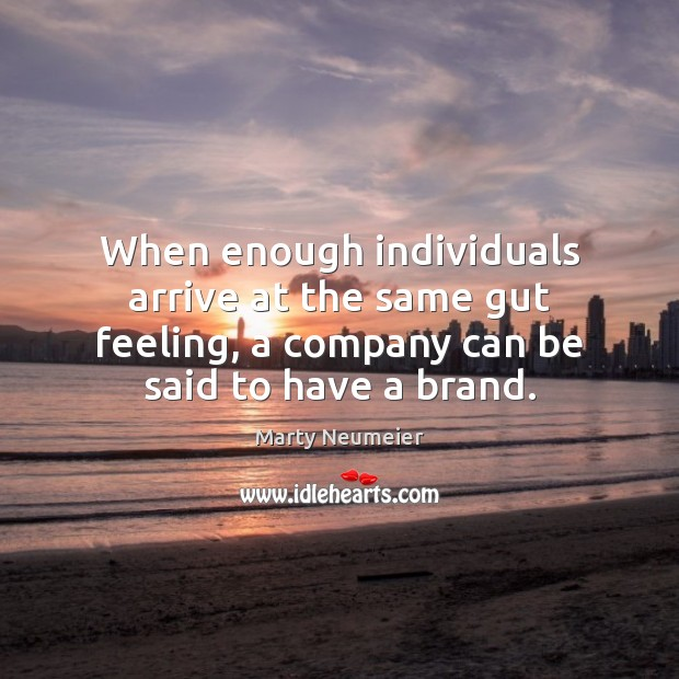 Image, When enough individuals arrive at the same gut feeling, a company can