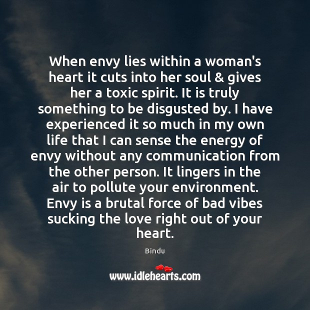 When envy lies within a woman's heart it cuts into her soul & Envy Quotes Image