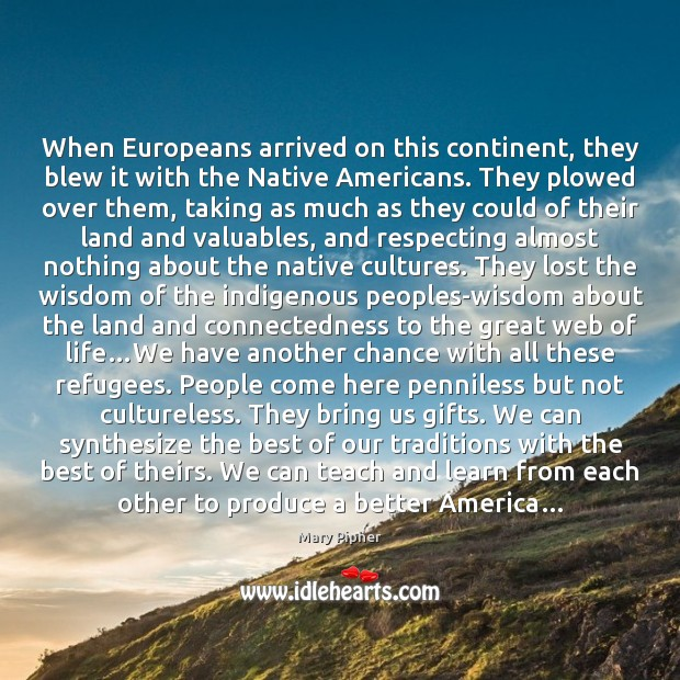 When Europeans arrived on this continent, they blew it with the Native Image
