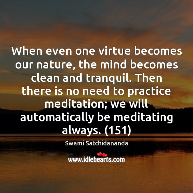 Image, When even one virtue becomes our nature, the mind becomes clean and