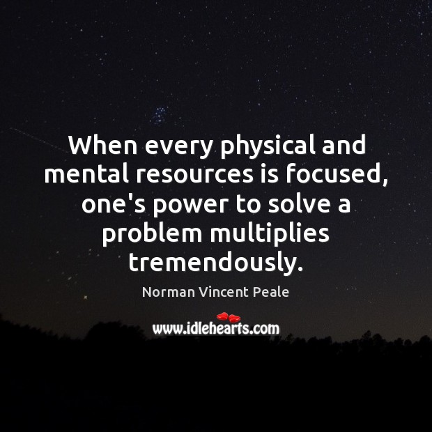 When every physical and mental resources is focused, one's power to solve Image