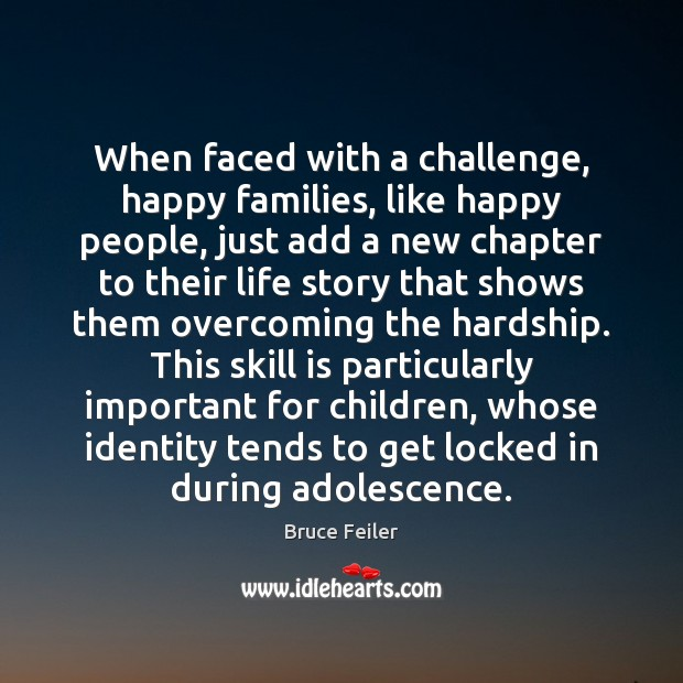 Image, When faced with a challenge, happy families, like happy people, just add