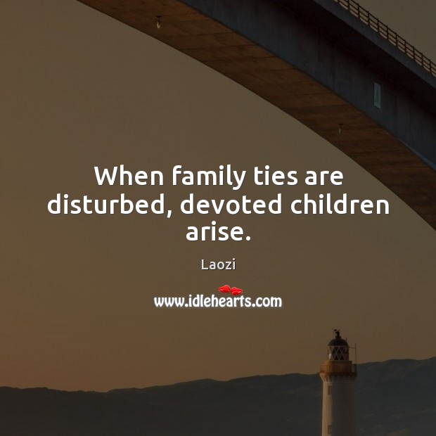 When family ties are disturbed, devoted children arise. Image