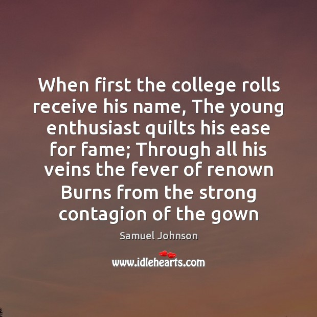 Image, When first the college rolls receive his name, The young enthusiast quilts