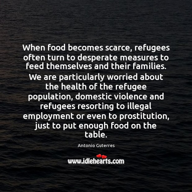 Image, When food becomes scarce, refugees often turn to desperate measures to feed