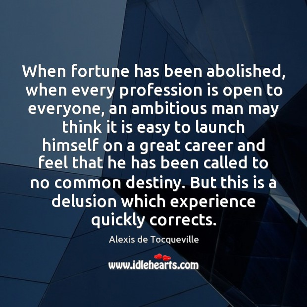 When fortune has been abolished, when every profession is open to everyone, Image