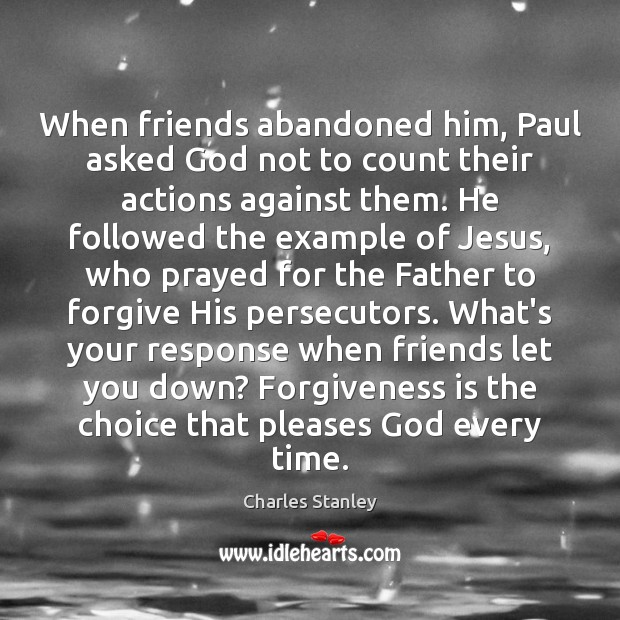 Image, When friends abandoned him, Paul asked God not to count their actions