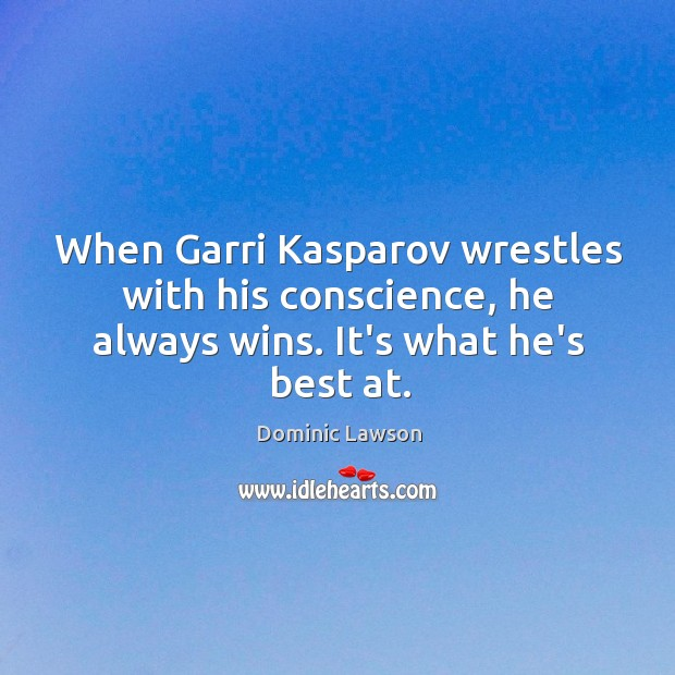 When Garri Kasparov wrestles with his conscience, he always wins. It's what he's best at. Image