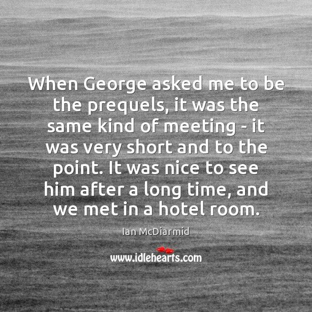 When George asked me to be the prequels, it was the same Image
