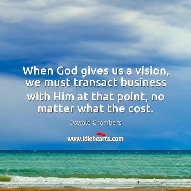 Image, When God gives us a vision, we must transact business with Him