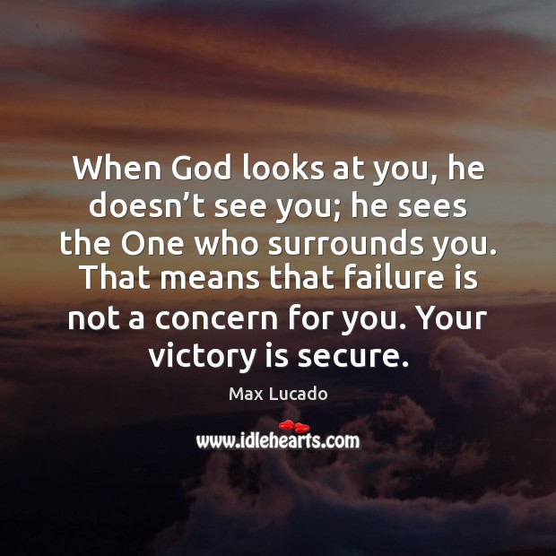 Image, When God looks at you, he doesn't see you; he sees