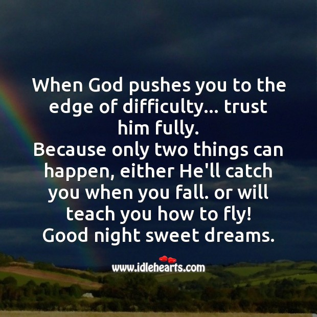 Image, When God pushes you to the edge of difficulty..