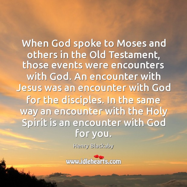 When God spoke to Moses and others in the Old Testament, those Image