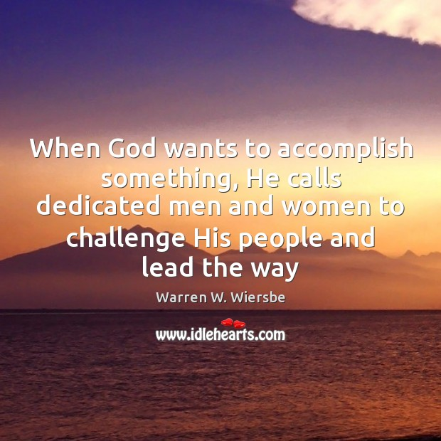 When God wants to accomplish something, He calls dedicated men and women Image