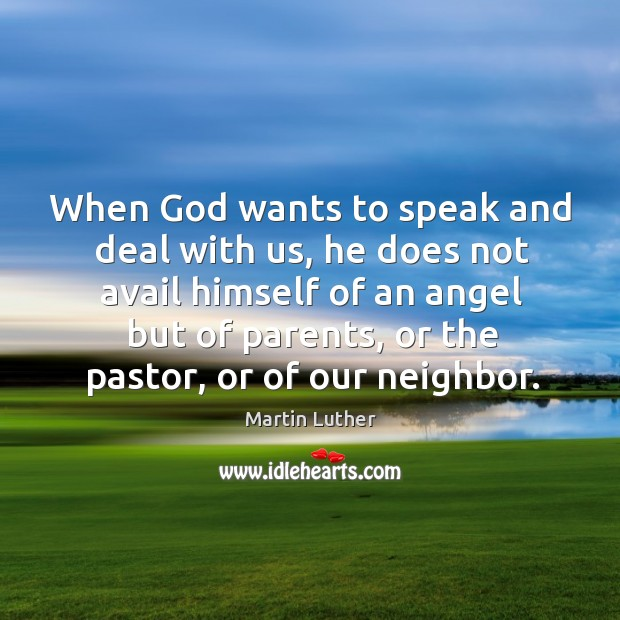 When God wants to speak and deal with us, he does not Image