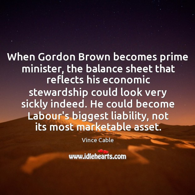 Image, When Gordon Brown becomes prime minister, the balance sheet that reflects his