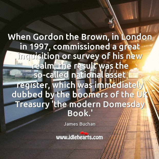When Gordon the Brown, in London in 1997, commissioned a great inquisition or Image