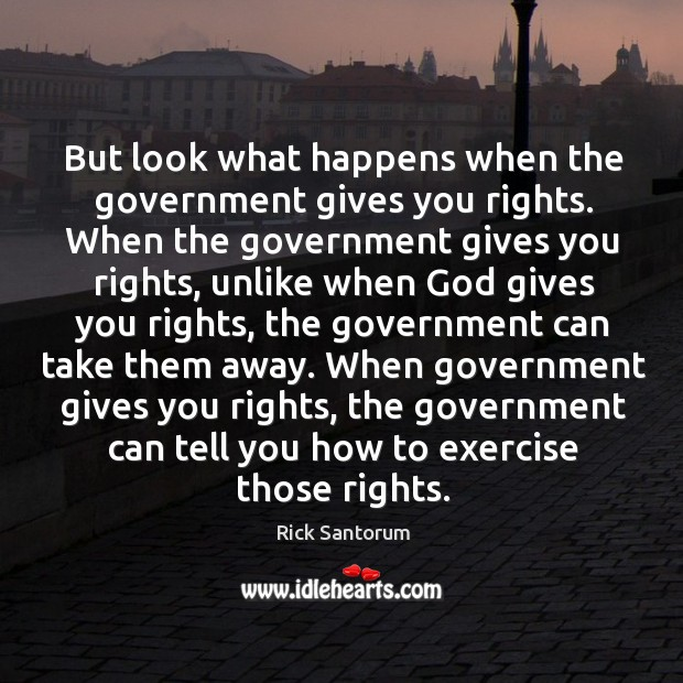 When government gives you rights, the government can tell you how to exercise those rights. Image