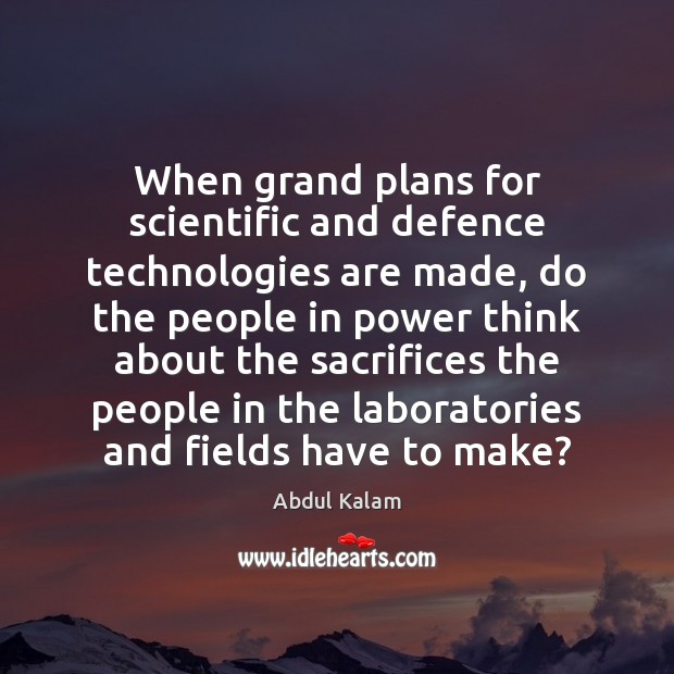 Image, When grand plans for scientific and defence technologies are made, do the