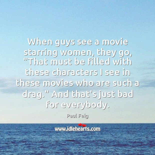 """When guys see a movie starring women, they go, """"That must be Image"""