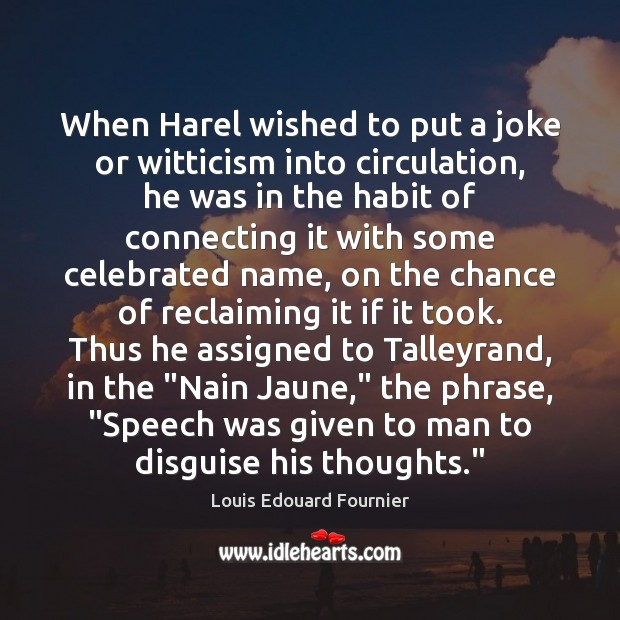 When Harel wished to put a joke or witticism into circulation, he Image