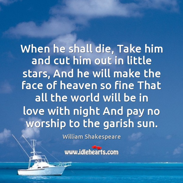 Image, When he shall die, Take him and cut him out in little