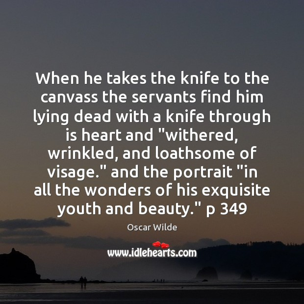 Image, When he takes the knife to the canvass the servants find him