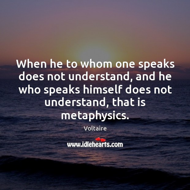 Image, When he to whom one speaks does not understand, and he who
