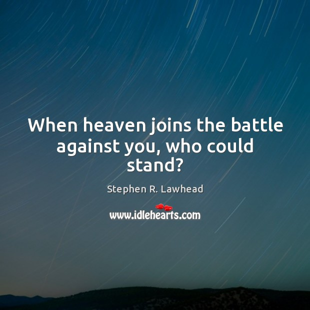 Image, When heaven joins the battle against you, who could stand?