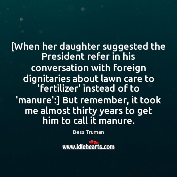 Image, [When her daughter suggested the President refer in his conversation with foreign
