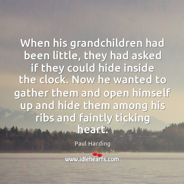 When his grandchildren had been little, they had asked if they could Image