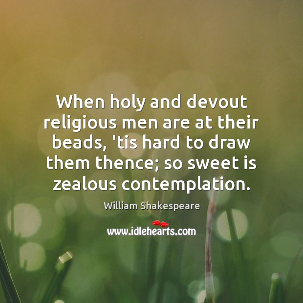 Image, When holy and devout religious men are at their beads, 'tis hard