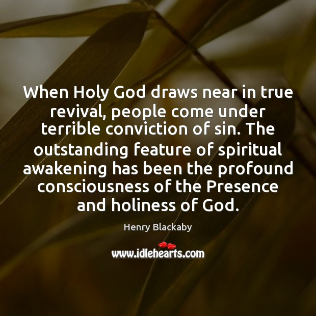 When Holy God draws near in true revival, people come under terrible Awakening Quotes Image