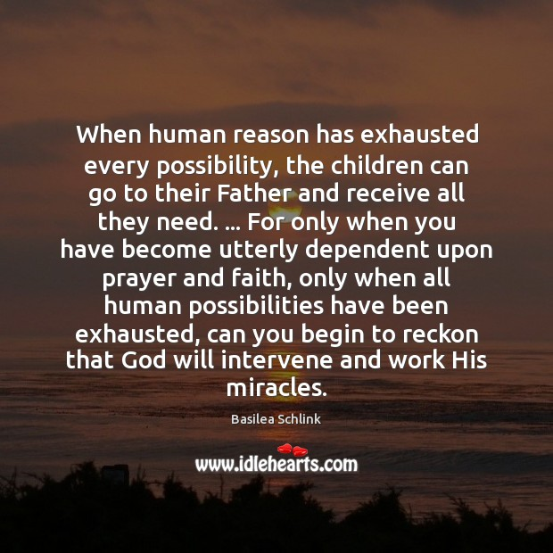 Image, When human reason has exhausted every possibility, the children can go to
