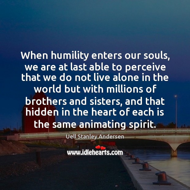 Image, When humility enters our souls, we are at last able to perceive