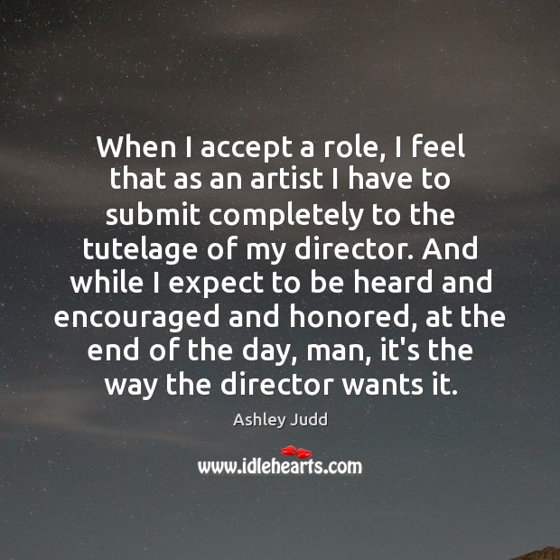 Image, When I accept a role, I feel that as an artist I