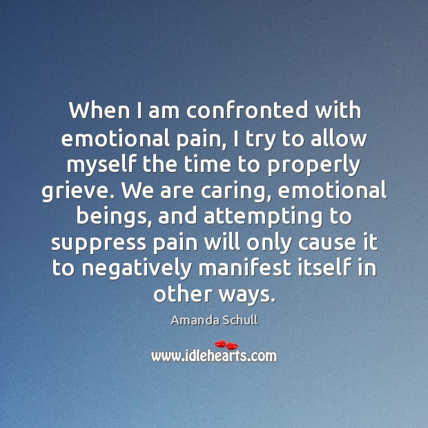 Image, When I am confronted with emotional pain, I try to allow myself