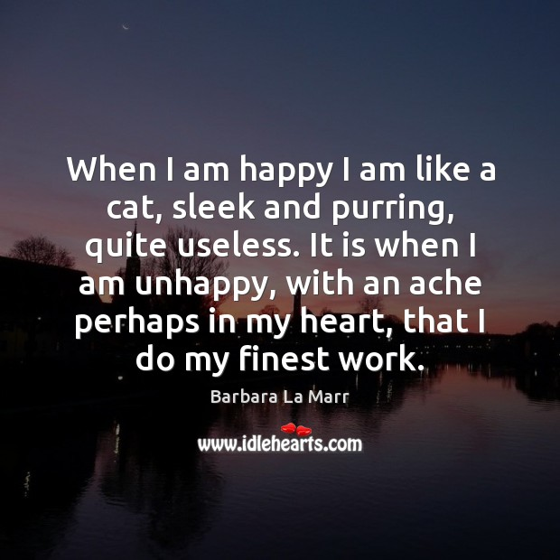 Image, When I am happy I am like a cat, sleek and purring,