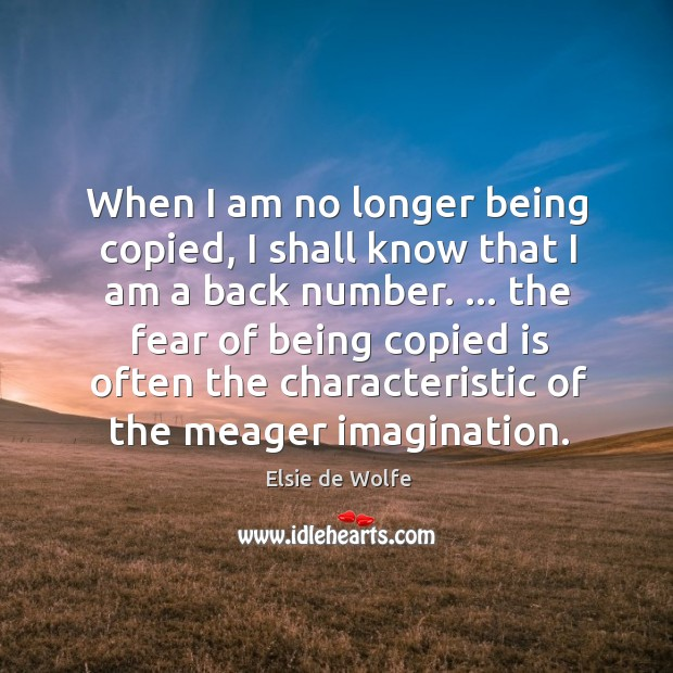 Image, When I am no longer being copied, I shall know that I
