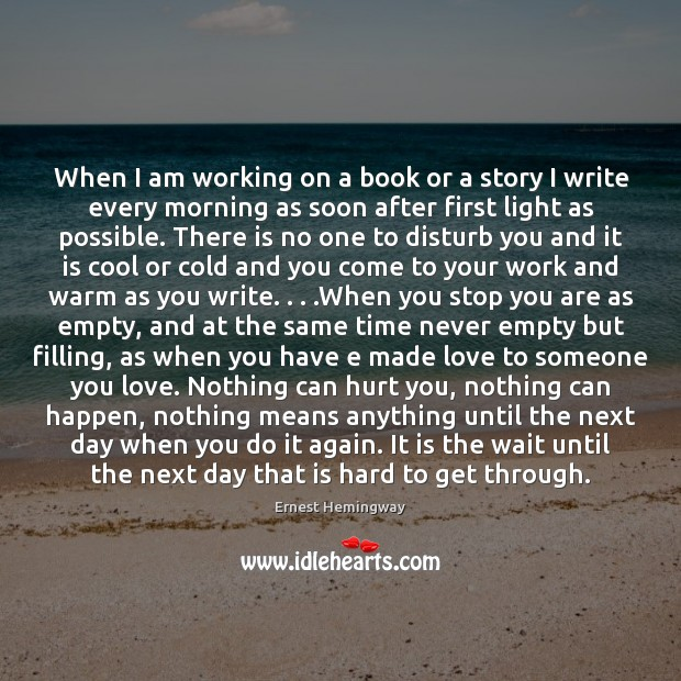 When I am working on a book or a story I write Image