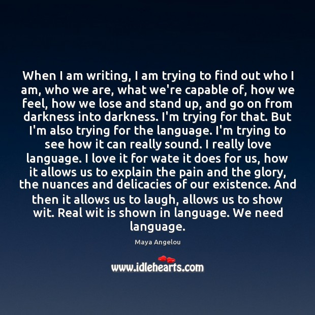 Image, When I am writing, I am trying to find out who I