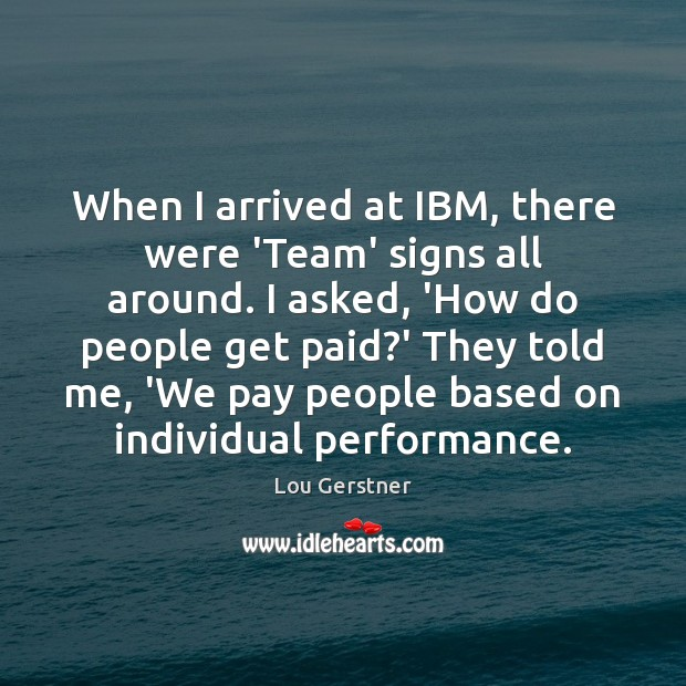 When I arrived at IBM, there were 'Team' signs all around. I Image