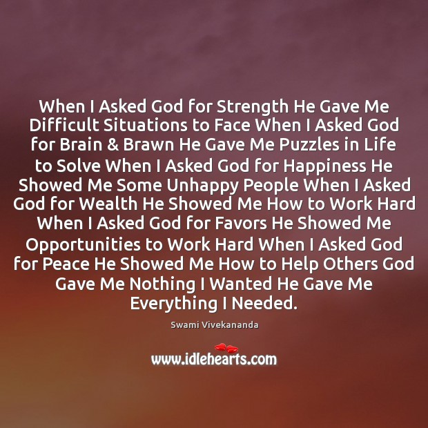 When I Asked God for Strength He Gave Me Difficult Situations to Image
