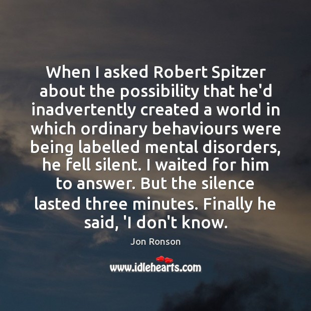 When I asked Robert Spitzer about the possibility that he'd inadvertently created Silent Quotes Image